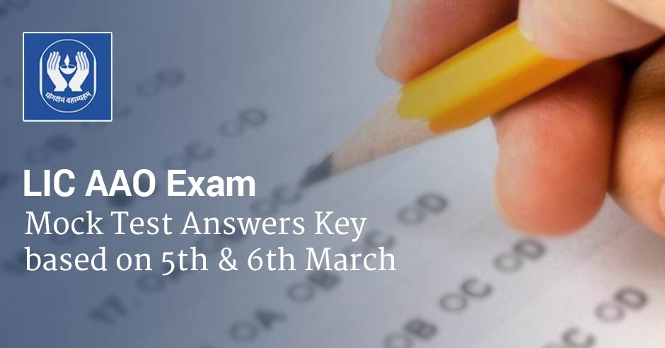 Answers Key: LIC AAO Free Mock Test Based on 5th & 6th March