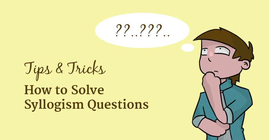 How to solve syllogism questions tips tricks ccuart