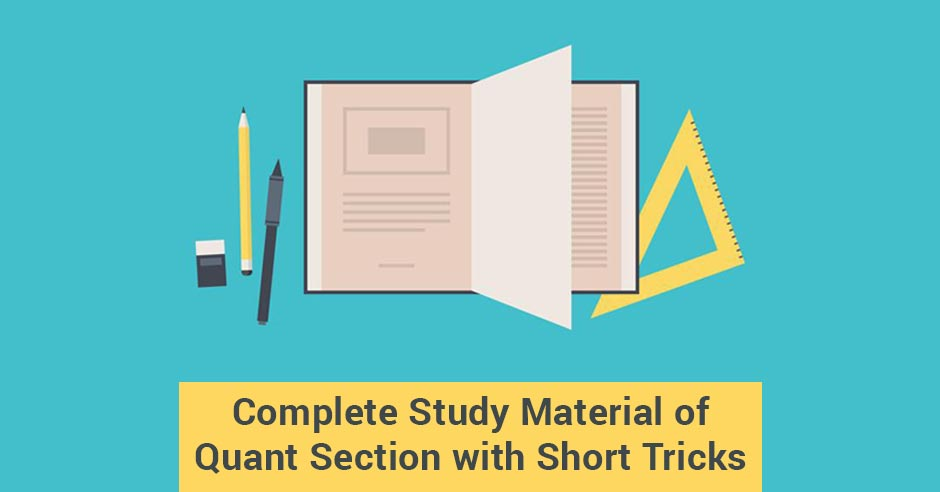 Complete Study Material of Quant Section with Short Tricks