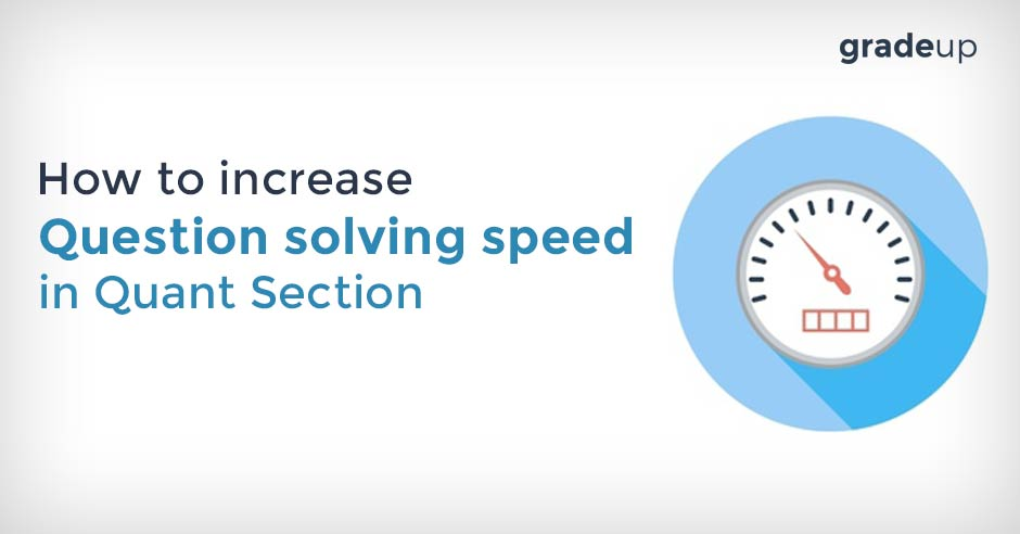 to Increase Question Solving Speed of Quant Section in SSC Exams