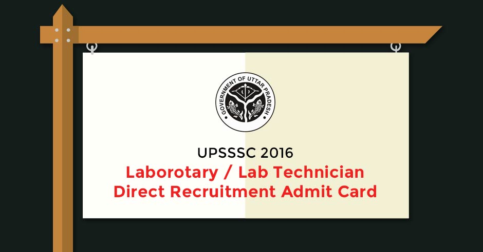 UPSSSC Laborotary/ Lab Technician Direct Recruitment Admit Card 2016